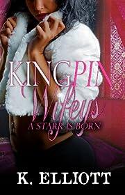 Kingpin Wifeys, Season I, Part 6: A Starr Is Born