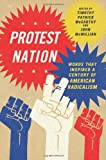 Protest Nation: Words That Inspired A Century of American Radicalism