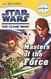 Masters Of The Force (Turtleback School & Library Binding Edition) (Star Wars: Clone Wars (Pb)) (0606314733) by Dorling Kindersley, Inc.