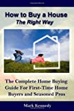 How to Buy a House the Right Way: The Complete Home Buying Guide For First-Time Home