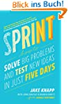 Sprint: How to solve big problems and...