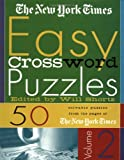The New York Times Easy Crossword Puzzles, Volume 2: 50 Solvable Puzzles from the Pages of The New York Times