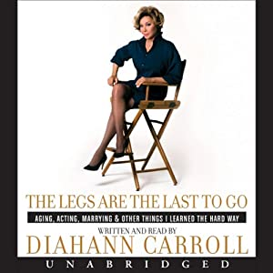 Legs Are the Last to Go | [Diahann Carroll]