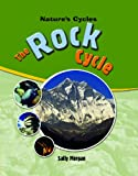 The Rock Cycle (Nature's Cycles)