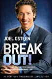 Break Out!: 5 Keys to Go Beyond Your Barriers and Live an Extraordinary Life (0892969741) by Osteen, Joel