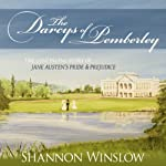 The Darcys of Pemberley: The Continuing Story of Jane Austen's Pride and Prejudice | Shannon Winslow