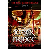 The Jester Prince (The King Jester Trilogy Book 2) ~ Voss Foster