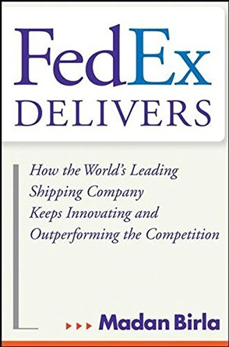 fedex-delivers-how-the-worlds-leading-shipping-company-keeps-innovating-and-outperforming-the-compet
