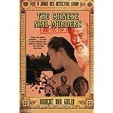 The Chinese Nail Murders: A Judge Dee Detective Story ~ Robert Van Gulik