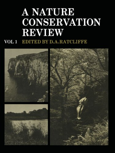 A Nature Conservation Review: Volume 1: The Selection of Biological Sites of National Importance to Nature Conservation in Britain