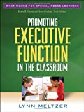 Lynn Meltzer Promoting Executive Function in the Classroom (What Works for Special-needs Learners)