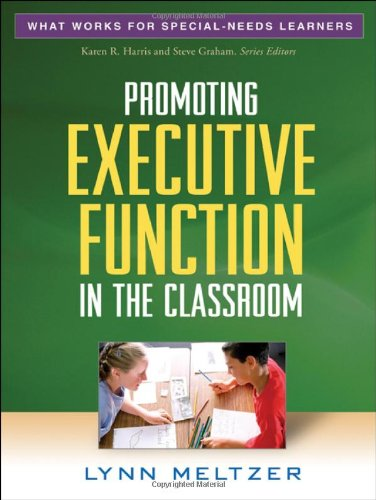 Promoting Executive Function in the Classroom (What Works...