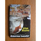 Amorous Leanderby Alan Hunter