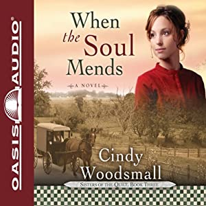 When the Soul Mends | [Cindy Woodsmall]