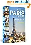 111 Gr�nde, Paris zu lieben: Eine Lie...