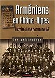 echange, troc Jean-Luc Huard - Arméniens en Rhône-Alpes : Histoire d'une communauté