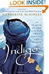 Indigo: In Search of the Colour that...