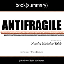 Summary of Antifragile by Nassim Nicholas Taleb Audiobook by  FlashBooks Book Summaries Narrated by Dean Bokhari