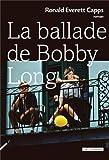 La ballade de Bobby Long par Ronald Everett Capps