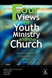 Four Views of Youth Ministry and the Church: Inclusive Congregational, Preparatory, Missional, Strategic (0310234050) by Black, Wesley