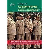 La guerra bruta: El testimoni d'un antic oficial de les forces especials de l'exèrcit algerià, 1992-2000 (Guimet...