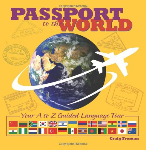 Passport to the World: Your A to Z Guided Language Tour