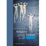 """Religions-Freiheit: Festschrift zum 200. Geburtstag von Julius K�bnervon """"Erich Geldbach"""""""