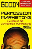 echange, troc Seth Godin - Permission marketing : La bible de l'Internet marketing