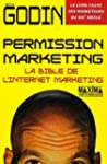 Permission marketing : La bible de l'...
