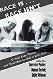 img - for Race Is...Race Isn't: Critical Race Theory And Qualitative Studies In Education book / textbook / text book