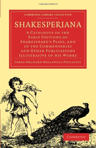 Shakesperiana: A Catalogue of the Early Editions of Shakespeare's Plays, and of the Commentaries and Other Publications