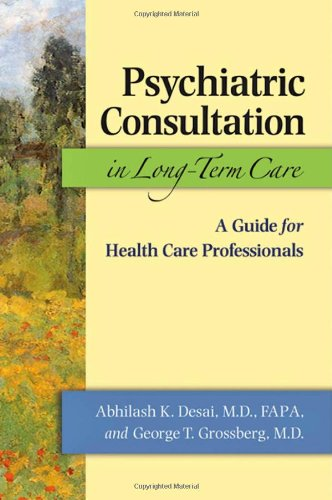 Psychiatric Consultation in Long-Term Care - A Guide for Health Care Professionals