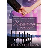 Wedding Fever (Bandit Creek Book 22) ~ Sheila Seabrook