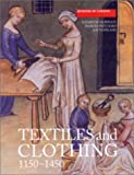 img - for Textiles and Clothing : Medieval Finds from Excavations in London, c.1150-c.1450 by Elisabeth Crowfoot (2001-07-01) book / textbook / text book