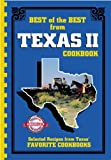 : Best of the Best from Texas II: Selected Recipes from Texas' Favorite Cookbooks