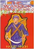 The Warrior Princess 2: The Moving Story of Guru Gobind Singh Through the Eyes of Four Saintly Sikh Warrior Women