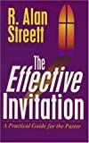 The Effective Invitation: A Practical Guide for the Pastor (0825437881) by R. Alan Streett