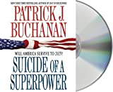 img - for By Patrick J. Buchanan:Suicide of a Superpower: Will America Survive to 2025? [AUDIOBOOK] (Books on Tape) [AUDIO CD] book / textbook / text book