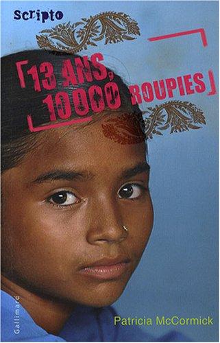 Treize ans, 10000 roupies