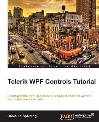 Amazon.com: Telerik WPF Controls Tutorial eBook: Daniel R. Spalding