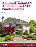 Elise Moss Autodesk AutoCAD Architecture 2013 Fundamentals