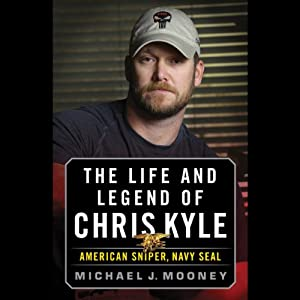 The Life and Legend of Chris Kyle: American Sniper, Navy SEAL Audiobook