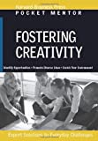 Harvard Business School Press Fostering Creativity (Harvard Pocket Mentor Series)