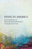 img - for Dying in America:: Improving Quality and Honoring Individual Preferences Near the End of Life book / textbook / text book