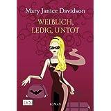 """Weiblich, ledig, untotvon """"Mary Janice Davidson"""""""