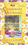 Chamomile Mourning (A Tea Shop Mystery) (0425202518) by Childs, Laura