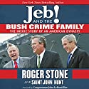 Jeb! and the Bush Crime Family: The Inside Story of an American Dynasty Audiobook by Roger Stone, Saint John Hunt, Congressman John LeBoutillier - foreword Narrated by Sean Runnette