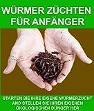 img - for W RMER Z CHTEN F R ANF NGER: STARTEN SIE IHRE EIGENE W RMERZUCHT AND STELLEN SIE IHREN EIGENEN  KOLOGISCHEN D NGER HER (German Edition) book / textbook / text book