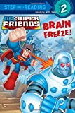 img - for Brain Freeze! (DC Super Friends) (Step into Reading) book / textbook / text book