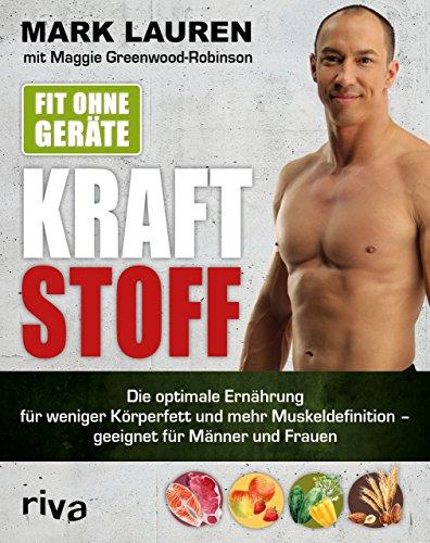 fit-ohne-gerate-kraftstoff-die-optimale-ernahrung-fur-weniger-korperfett-und-mehr-muskeldefinition-g